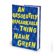 کتاب An Absolutely Remarkable Thing اثر Hank Green